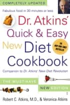 Dr. Atkins' Quick & Easy New Diet Cookbook - Companion to Dr. Atkins' New Diet Revolution ebook by Robert C. Atkins, M.D., Veronica Atkins