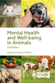 Mental Health and Well-being in Animals ebook by Dr Franklin D. McMillan, Dr Gina Alvino, Melissa Bain,...