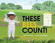These Bees Count! ebook by Alison Formento,Sarah Snow