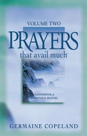 Prayers That Avail Much Volume 2 ebook by Germaine Copeland