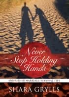 Never Stop Holding Hands ebook by Shara Grylls