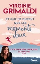 Et que ne durent que les moments doux ebook by Virginie Grimaldi