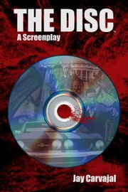 The Disc [Screenplay] ebook by Jay Carvajal