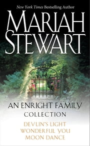 Mariah Stewart - An Enright Family Collection - Devlin's Light, Moon Dance, and Wonderful You ebook by Mariah Stewart