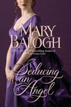 Seducing an Angel ebook by Mary Balogh