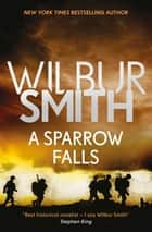 A Sparrow Falls ebook by Wilbur Smith