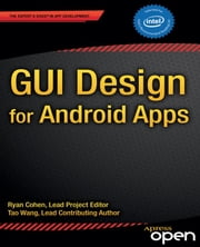 GUI Design for Android Apps ebook by Ryan Cohen,Tao Wang