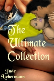 The Ultimate Collection ebook by Jude Liebermann