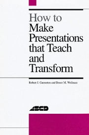 How to Make Presentations That Teach and Transform ebook by Garmston, Robert
