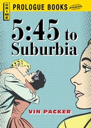 5:45 to Suburbia ebook by Vin Packer