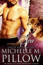 Call of the Sea ebook by Michelle M. Pillow