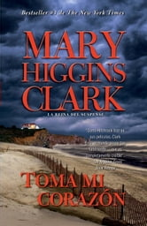 Toma mi corazón ebook by Mary Higgins Clark