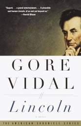Lincoln - A Novel ebook by Gore Vidal