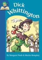 Dick Whittington ebook by Margaret Nash, Martin Remphry