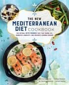 The New Mediterranean Diet Cookbook - The Optimal Keto-Friendly Diet that Burns Fat, Promotes Longevity, and Prevents Chronic Disease ebook by Martina Slajerova, Thomas DeLauer, Nicholas Norwitz,...