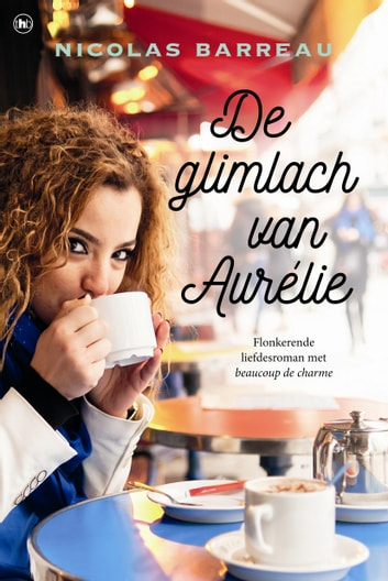 De glimlach van Aurélie ebook by Nicolas Barreau
