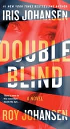 Double Blind - A Novel ebook by Iris Johansen, Roy Johansen
