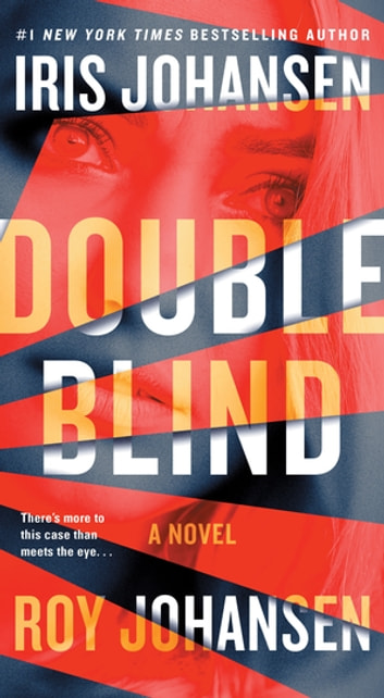 Double Blind - A Novel ebook by Iris Johansen,Roy Johansen