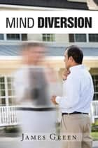 Mind Diversion ebook by James Green