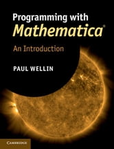 Programming with Mathematica-: An Introduction ebook by Wellin, Paul