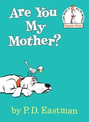 Are You My Mother? ebook by P.D. Eastman