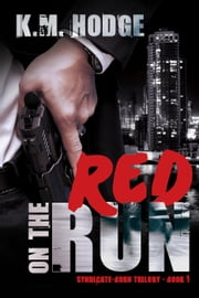 Red on the Run - The Syndicate-Born Trilogy, #1 ebook by K.M. Hodge