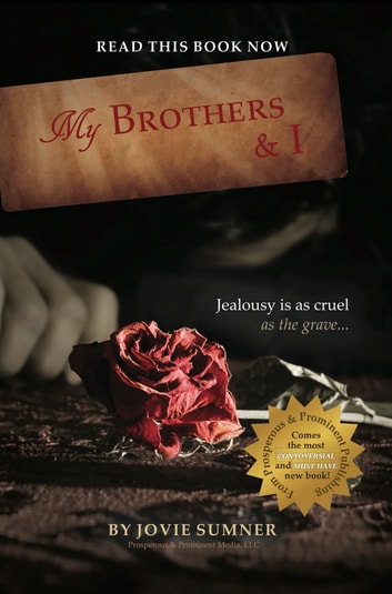 My Brothers & I - Jealousy Is Cruel As The Grave... ebook by Jovie Sumner