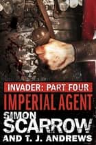 Invader: Imperial Agent (4 in the Invader Novella Series) ebook by