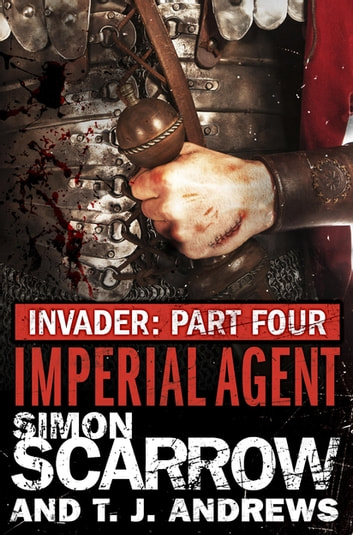 Invader: Imperial Agent (4 in the Invader Novella Series) ebook by Simon Scarrow,T. J. Andrews