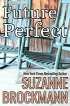 Future Perfect - Reissue Originally Published 1993 ebook by Suzanne Brockmann