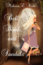 Bell, Book, and Sandals - Maxie Duncan Series, #1 ebook by Melissa L. Webb