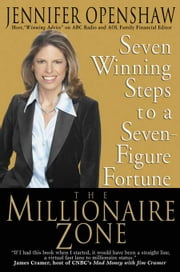 The Millionaire Zone - Seven Winning Steps to a Seven-Figure Fortune ebook by Jennifer Openshaw