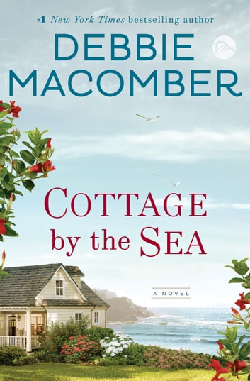 Cottage by the Sea - A Novel ebook by Debbie Macomber