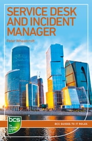 Service Desk and Incident Manager - Careers in IT service management ebook by Peter Wheatcroft