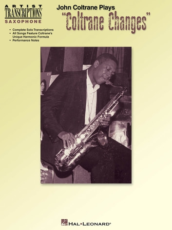 "John Coltrane Plays ""Coltrane Changes"" (Songbook) - C Instruments ebook by John Coltrane,Masaya Yamaguchi"