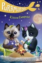 Purrmaids #9: Kitten Campout ebook by Sudipta Bardhan-Quallen