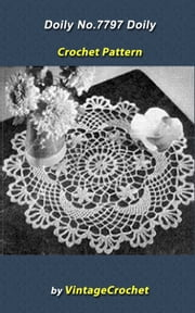 Doily No.7797 Vintage Crochet Pattern eBook ebook by Vintage Crochet