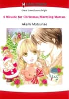 A MIRACLE FOR CHRISTMAS/ MARRYING MARCUS (Harlequin Comics) - Harlequin Comics ebook by Akemi Matsunae, Grace Green / Laurey Bright