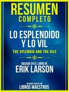 Resumen Completo: Lo Esplendido Y Lo Vil (The Splendid And The Vile) - Basado En El Libro De Erik Larson ebook by Libros Maestros