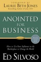 Anointed for Business ebook by Ed Silvoso,Laurie Jones
