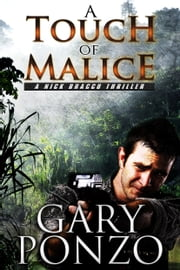 A Touch of Malice - A Nick Bracco Thriller ebook by Gary Ponzo