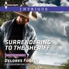 Surrendering to the Sheriff audiobook by Delores Fossen