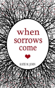 When Sorrows Come - The Shakespeare Collection ebook by Katie M John