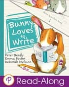 Bunny Loves to Write ebook by Peter Bently, Various Various