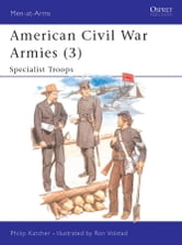 American Civil War Armies (3) - Specialist Troops ebook by Philip Katcher