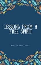 Lessons From a Free Spirit ebook by Alastor Velazquez