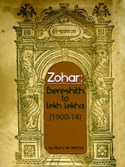 The Zohar Bereshith To Lekh Lekha ebook by Nurho De Manhar