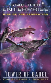 Star Trek: Enterprise: Rise of the Federation: Tower of Babel ebook by Christopher L. Bennett