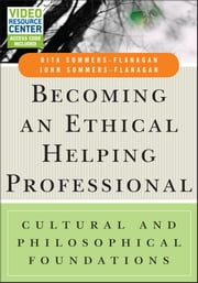 Becoming an Ethical Helping Professional - Cultural and Philosophical Foundations ebook by Rita Sommers-Flanagan,John Sommers-Flanagan