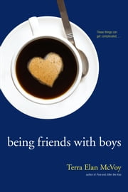 Being Friends with Boys ebook by Terra Elan McVoy